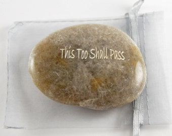 This Too Shall Pass - Engraved River Rock Inspirational Word Stone with Silver Organza Bag