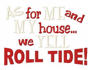 As for Me and My House ROLL TIDE embroidery design Instant Download