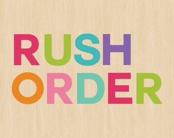 Rush Order - Bump to the Front