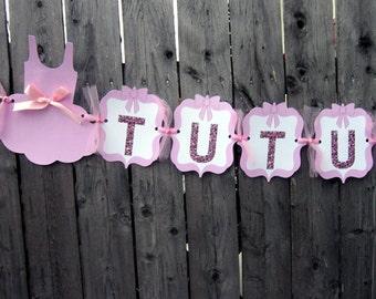 Tutu Cute Banner, Ballet Tutu Banner, Ballet Banner, Ballet Birthday, Tutu Birthday