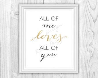 All of Me Loves All of You PRINTABLE Wall Art / Song Lyric Art / Gold OR Grey Wall Art / Lyric Decor / Valentines Day