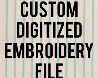 Custom Digitized Embroidery File