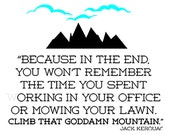 Climb That Goddamn Mountain  | Wall Quote Decals