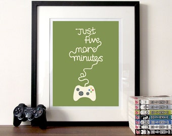 Gaming poster, typographic print, five more minutes, video game art, game controller, illustration print, funny quote, prints for gamers