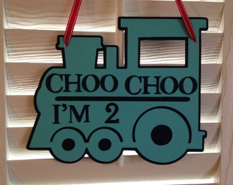 Choo Choo train birthday door sign/ Choo Choo I'm 2 door sign/ train personalized birthday sign