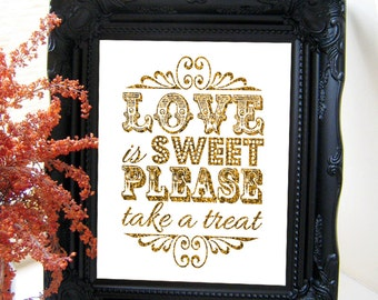 "Instant Download- Printable JPEG 8"" x 10"" DIY Gold Glitter Effect & White Modern Wedding Sign: ""Love Is Sweet, Please Take A Treat!"""
