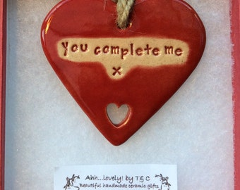 You complete me handmade ceramic hanging heart, perfect gift