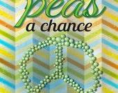Give peas a chance, chevron print, motivational print, digital print, kitchen decor, farmer's market, 8 x 10 print