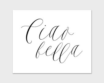 Ciao Bella Calligraphy Art Print Printable 8x10 Black and White Wall Art Decor Instant Download Digital File