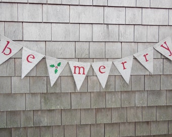 Be Merry Banner, Be Merry Burlap Garland, Be Merry Bunting, Christmas Decor, Holiday Decor, Christmas Banner Photo Prop, Christmas Garland