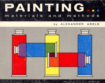 Painting Materials and Methods by Alexander Abels (Pitman 28)