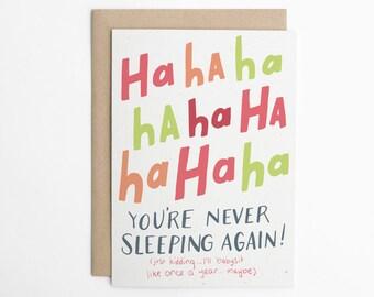 Funny New Baby Card - HAHAHA Never Sleeping Again! New Baby Card -Congratulations Card, Baby Congratulations, Congrats Card/C-223
