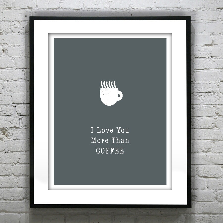 I Love You More Than Coffee: I Love You More Than Coffee Typography Grunge Retro Art Print