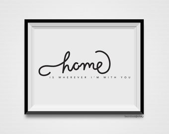 Home Is Wherever I'm With You, Typography Illustration, Calligraphy Illustration, Handlettering Print, Handlettered Print, Art Print