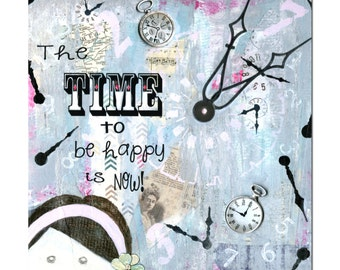 The Time to Be Happy Is Now  Fine Art Print