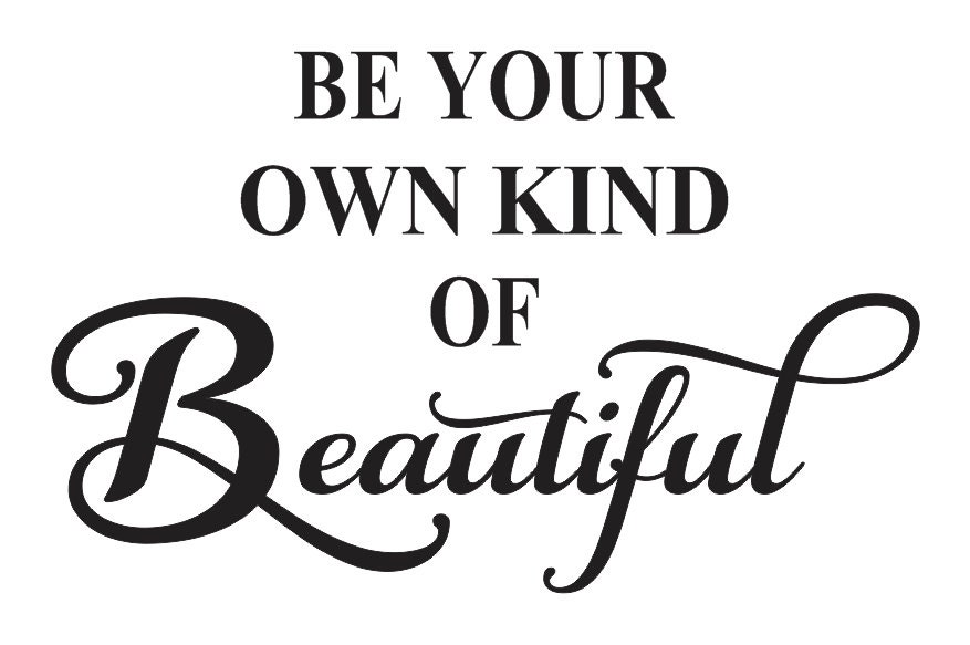Inspirational STENCIL Be Your Own Kind Of Beautiful