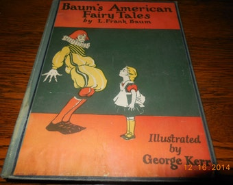 EXRARE 1908 1ST Edition Baum's American Fairy Tales by L. Frank Baum Wizard Of Oz
