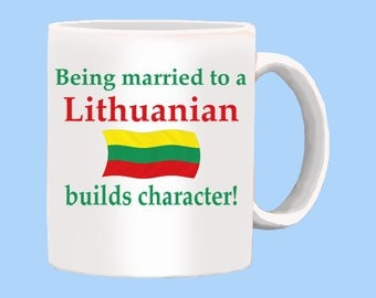 Married To A Lithuanian Builds Character Mug