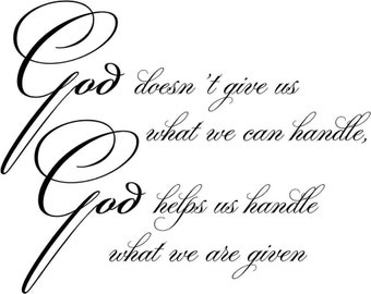 God Doesnt give us   vinyl decal/sticker