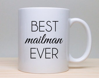 Coffee Mug Gift - Gift For Mailman - Birthday Gift - Personalized Gift - Coffee Mug - Unique Gift Idea - Best Mailman Ever - Mailman Present