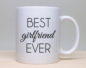 Coffee Mug - Gift For Girlfriend - Birthday Gift - Personalized Gift - Coffee Mug - Unique Gift Idea - Best Girlfriend Ever - Girlfriend