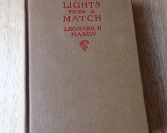 CLEARANCE SALE (34.99) Vintage Rare Three Lights From A Match by Leonard Nason 1927 Mint Shape non fiction
