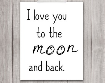 75% OFF SALE - I Love You to the Moon and Back - 8x10 Inspirational Print, Nursery Printable, Printable Art,  Home Decor, Wall Art