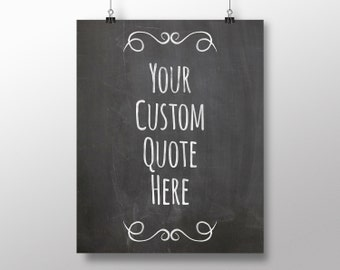 Chalkboard Custom Quote Printable Poster Art - Digital Download