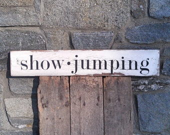 Show jumping equestrian sign on salvaged barn wood hand-painted distressed rustic