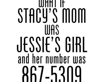 What If Stacy's Mom Was Jessie's Girl Shirt
