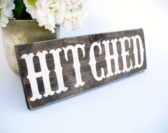 Wedding Sign Rustic Wood Wedding Decor or Photo Prop -Hitched (#1401)