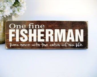 Western Rustic Wood Sign - One Fine Fisherman Lives Here with the Catch of His Life (#1568)