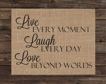 Burlap Print Wall Word Art Rustic Sign Home Decor - Live Every Moment Laugh Every Day Love Beyond Words (#1089B)