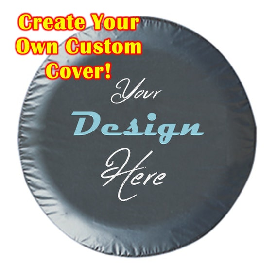 Create Your Own Custom Tire Cover