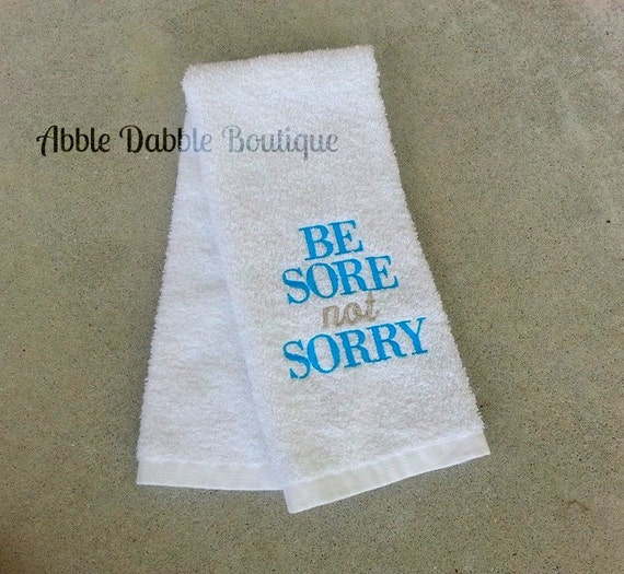 Personalized Sweat Towel: Be Sore Not Sorry Custom Gym Towel Sweat By