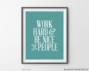 Inspirational Print Work Hard Be Nice Quote Typography Art Print Typographic Print Inspirational Print Inspirational Art Quote Print