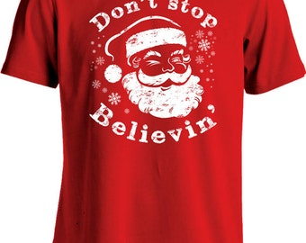 Funny Christmas T Shirt Santa Claus Shirt Don't Stop Believin T-Shirt Holiday Season Mens Tee MD-282