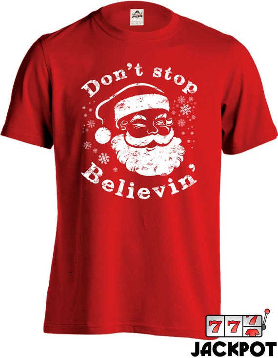 Funny christmas t shirt santa claus shirt don 39 t stop for What to buy men for xmas