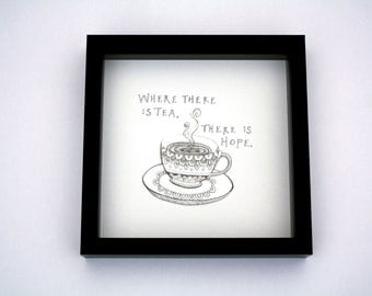 Where There Is Tea There Is Hope - Framed 3D Hand Cut Layered Diorama