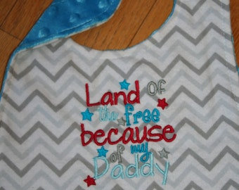 Land of the Free because of my Daddy military baby bib