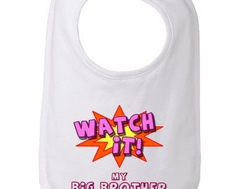 Watch It My Big Brother is Around Funny Baby and Toddler Bib, Big Brother Bib, Brother Bib, Big Bro Bib