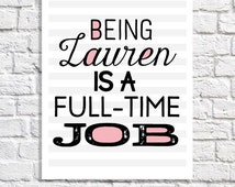 Personalized Decor Full Time Job Quote Print Teen Room Teen Girl Bedroom Wall Art Personalized Teen Birthday Gift Tween Room Lauren Name Art