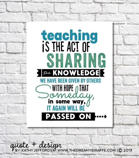 Teacher Gift Idea Print Teaching Is The Act Of Sharing