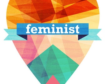 Activist Typography Art Print,  Your Choice of Feminist or Womanist (Women's Rights Geometric  Prism Heart Illustration)