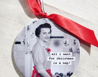 Funny Christmas Ornament  All I want for christmas is a  nap Vintage Image 3 inch mylar with magnet back