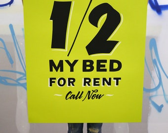 "1/2 My Bed For Rent 24""x36"" neon green screen print poster"