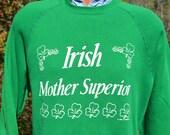 vintage 80s sweatshirt IRISH mother superior shamrock st patricks day Medium green funny
