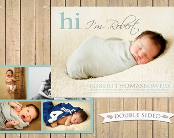 DOUBLE SIDED - Hi Birth ANNOUNCEMENT - Photo Baby Announcement - Baby Boy Announcement - Baby Girl Announcement -