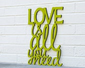 Love is All You Need sign quote (Beatles, valentine)