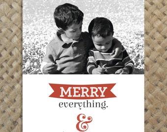 Merry Everything and Happy Always Holiday Photo Card // Christmas Card // Chanukah Card // custom, printable, digital